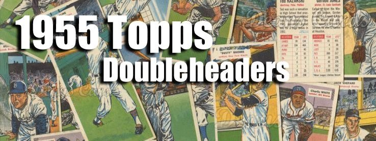 1955 Topps Doubleheaders Baseball Cards