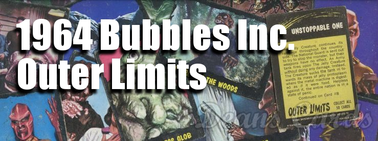 1964 Topps / Bubbles Inc Outer Limits