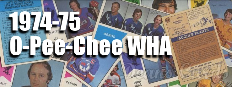 1974-75 O-Pee-Chee WHA Hockey Cards