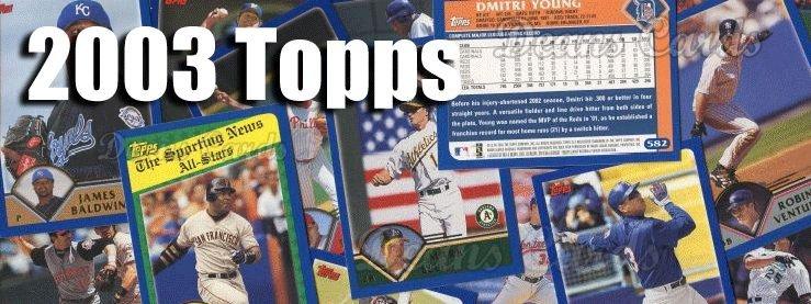 Buy 2003 Topps Baseball Cards Sell 2003 Topps Baseball