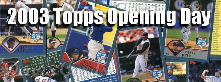 2003 Topps Opening Day Baseball Cards