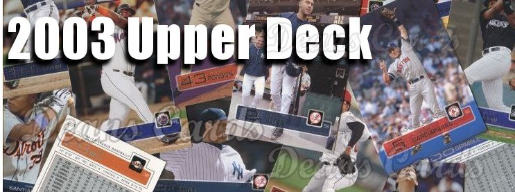 Buy 2003 Upper Deck Baseball Cards Sell 2003 Upper Deck