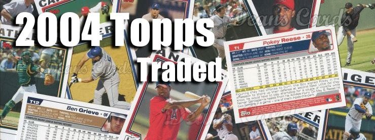 2004 Topps Traded Baseball Cards