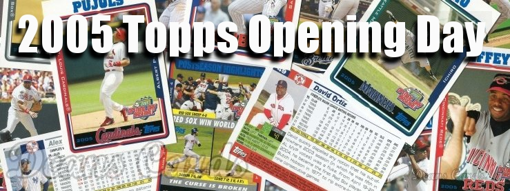 2005 Topps Opening Day Baseball Cards