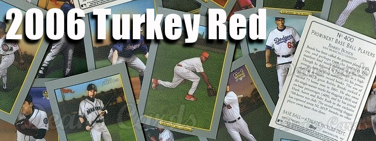 2006 Turkey Red Baseball Cards