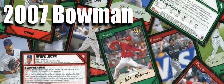 2007 Bowman Baseball Cards