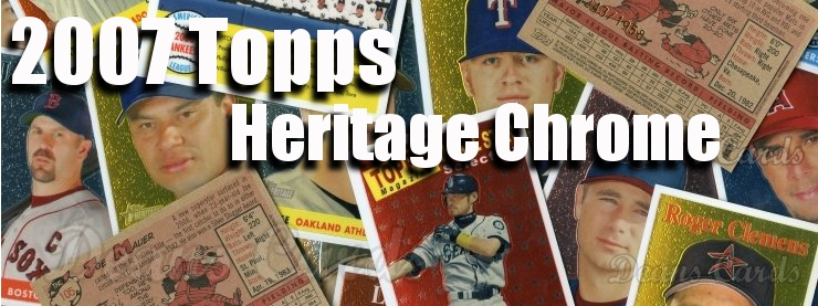 2007 Topps Heritage Chrome Baseball Cards