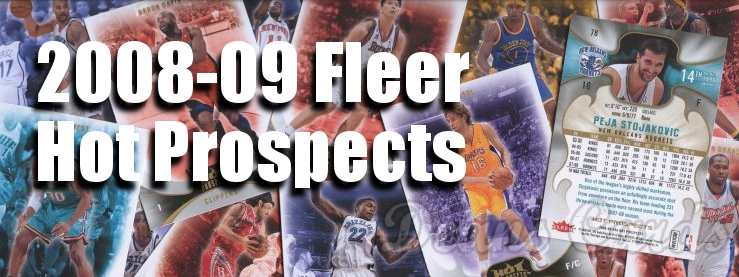 2008-09 Fleer Hot Prospects Basketball Cards