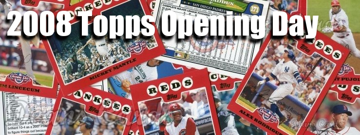 2008 Topps Opening Day Baseball Cards