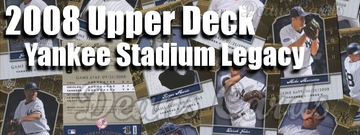 2008 Upper Deck Yankee Stadium Legacy Baseball Cards