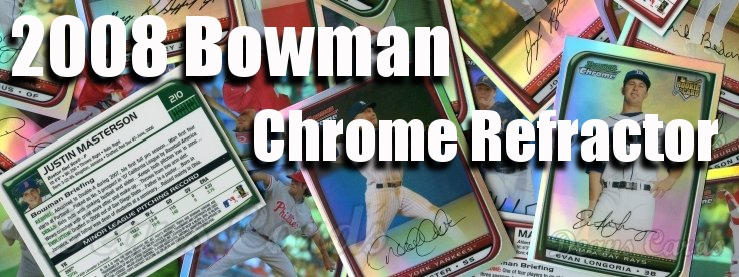 2008 Bowman Chrome Refractors Baseball Cards