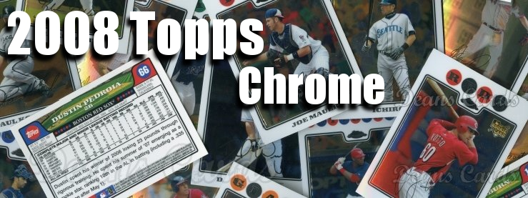 2008 Topps Chrome Baseball Cards