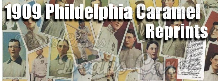 1909 E95 Philadelphia Caramel Reprints
