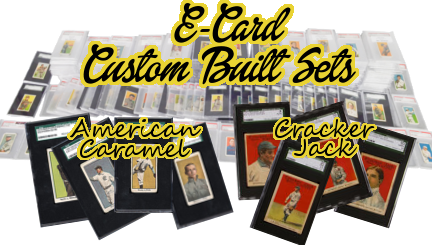 E-Cards (Caramel or Candy Cards) Custom Built Baseball Complete Sets