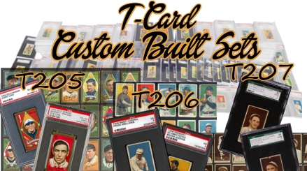 T-Cards (Tobacco Cards) Custom Built Baseball Complete Sets