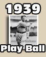 1939 Play Ball Baseball