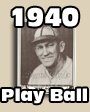 1940 Play Ball Baseball