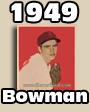 1949 Bowman Baseball